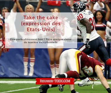 Take the cake (expression des Etats-Unis)