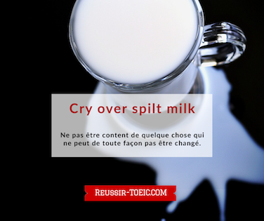 Cry over spilt milk
