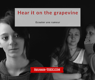 Hear it on the grapevine