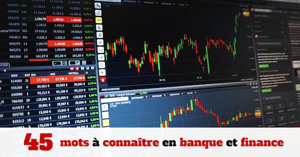 Vocabulaire De La Finance Et De La Banque 45 Mots A Connaitre Pour